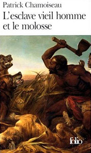 Couverture de L'Esclave vieil homme et le molosse de Chamoiseau